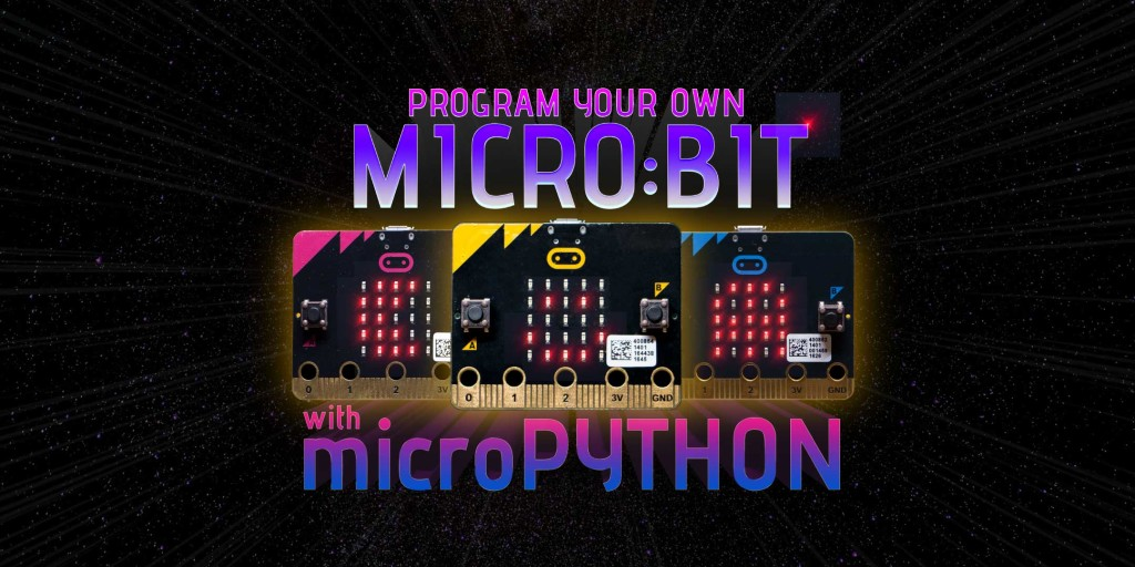 Program your Own Micro:bit with MicroPython