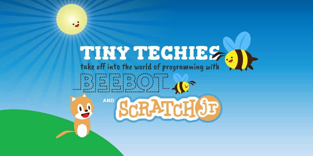 Tiny Techies 1: Take Off with Beebot, littleBits & Scratch Junior