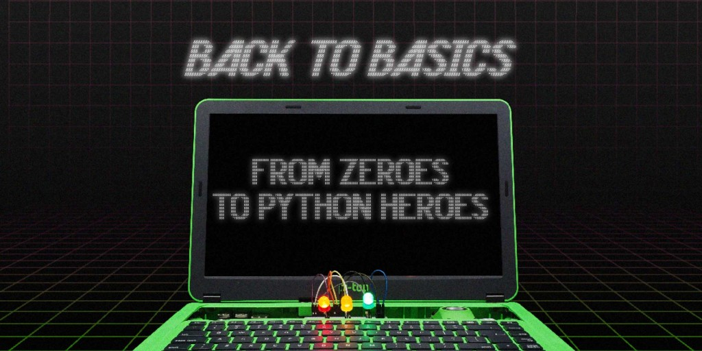Back to Basics: From Zeroes to Python Heroes