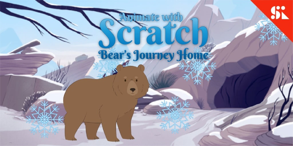 Animate with Scratch: Journey Home with Bear