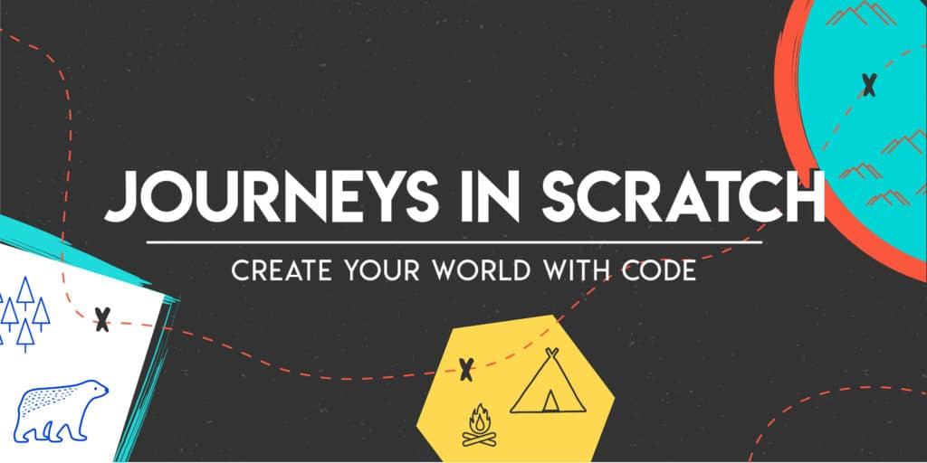 Journeys in Scratch: Create Your World with Code