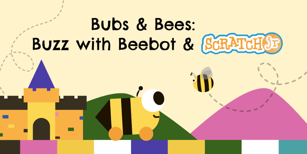 Bubs & Bees: Buzz with Beebot & Scratch Jr